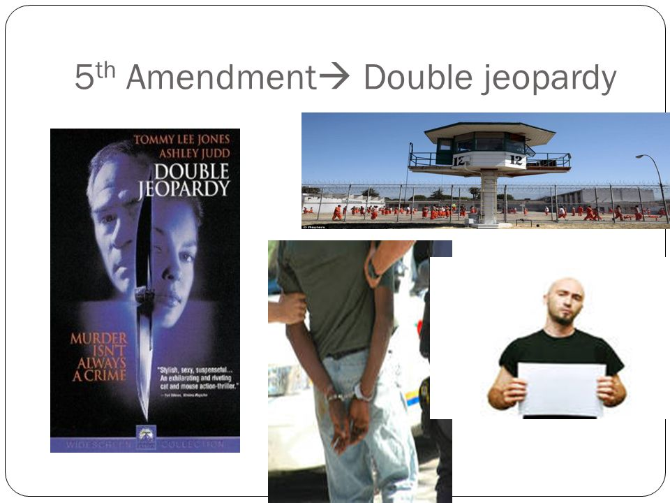 Double Jeopardy 5th Amendment How the Nationa...