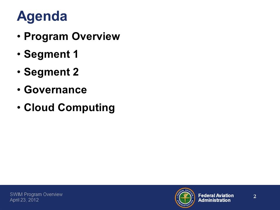 Agenda Program Overview Segment 1 Segment 2 Governance Cloud Computing