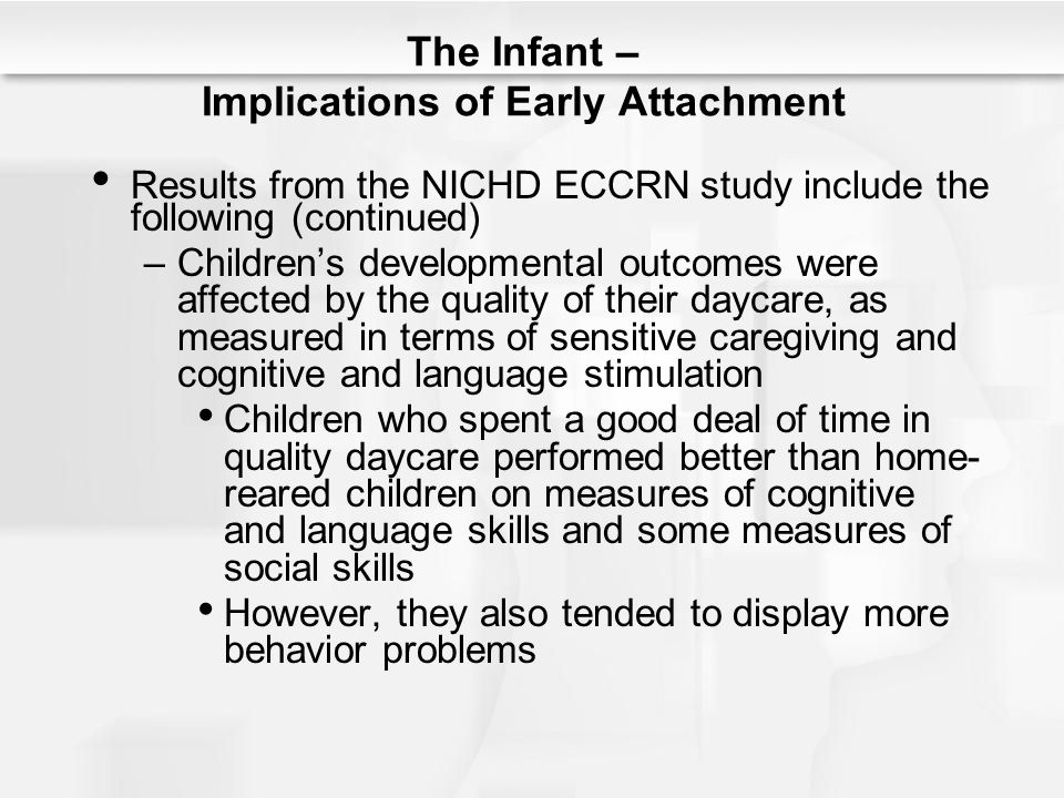 implications of daycare Implications of daycare  information to base an argument about the positive and negative effects of daycare using psychological research to.