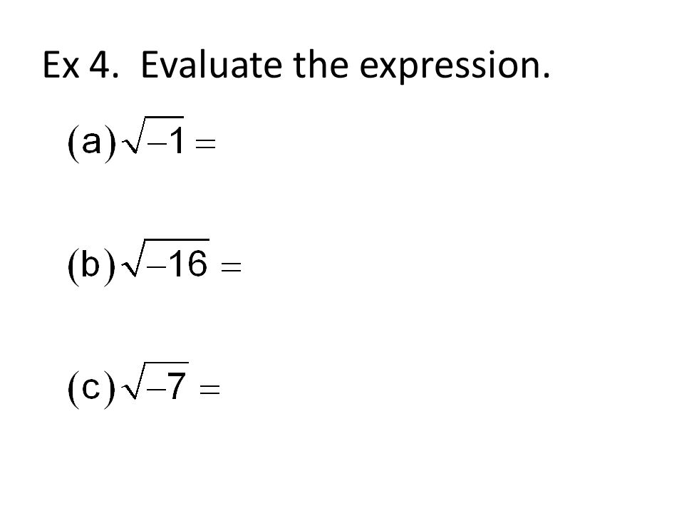 Ex 4. Evaluate the expression.