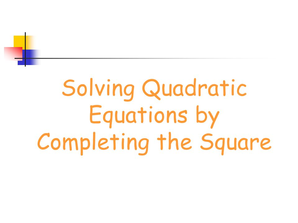 how to solve for x by completing the square