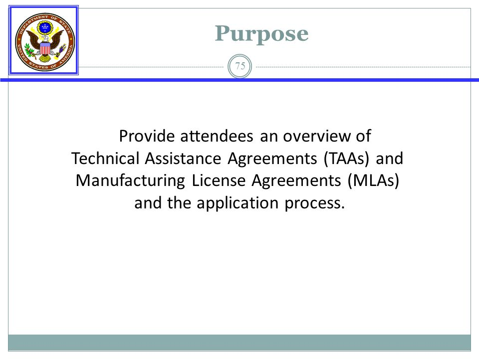 State department export controls deputy director of licensing 75 purpose provide attendees an overview of technical assistance agreements taas and manufacturing license platinumwayz