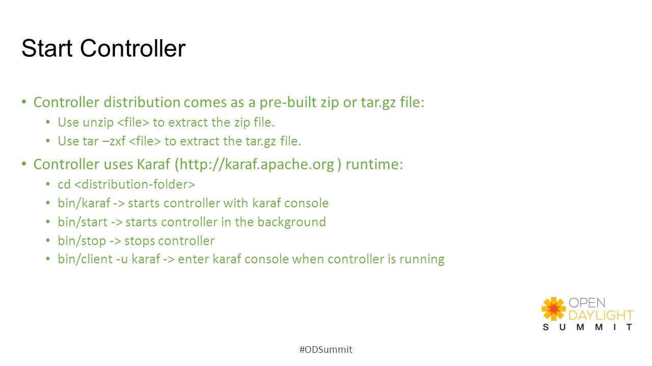 Start Controller Controller distribution comes as a pre-built zip or tar.gz file: Use unzip <file> to extract the zip file.