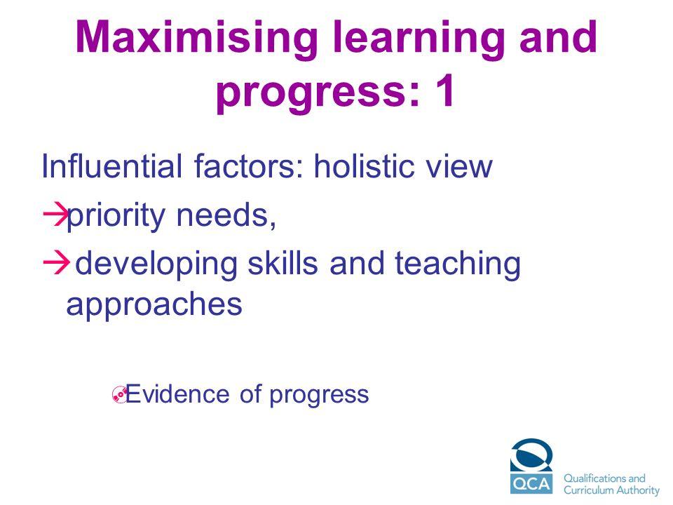Maximising learning and progress: 1