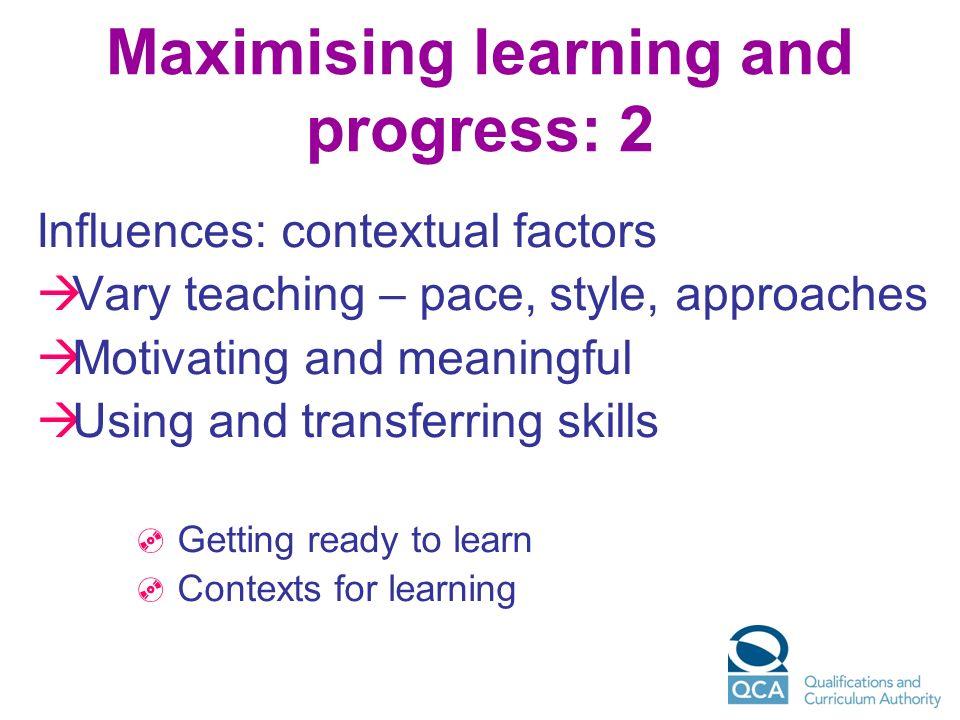 Maximising learning and progress: 2