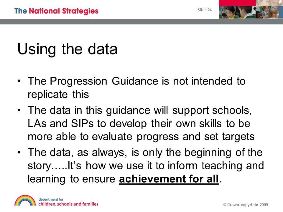 Using the data The Progression Guidance is not intended to replicate this.