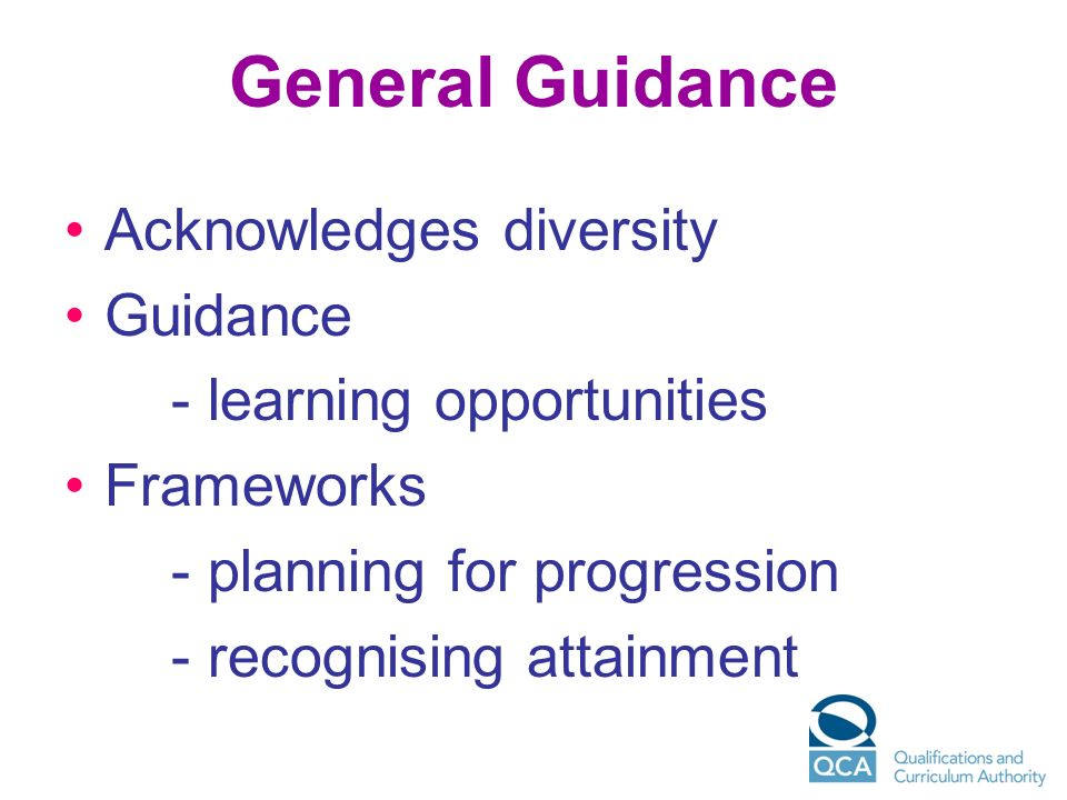 General Guidance Acknowledges diversity Guidance