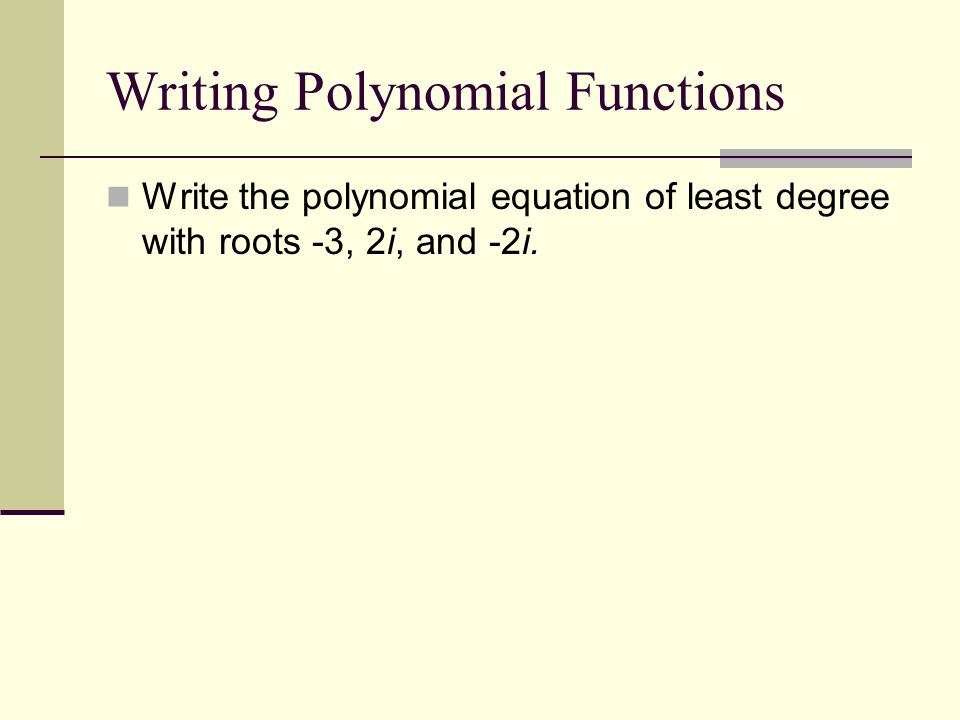 writing a polynomial equation from its roots