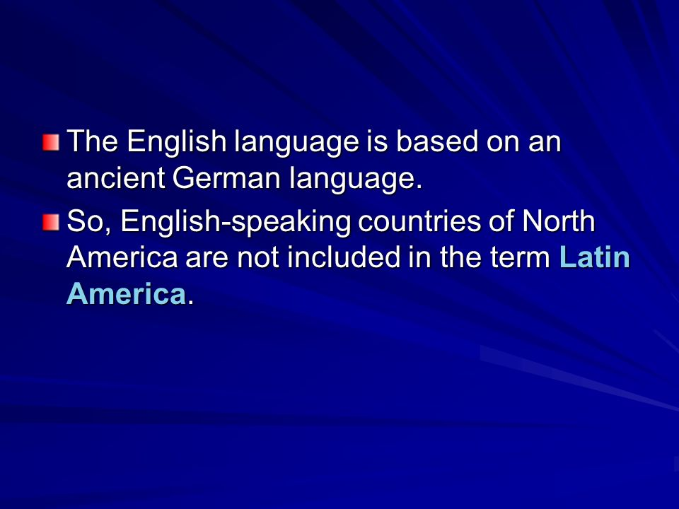 The English language is based on an ancient German language.