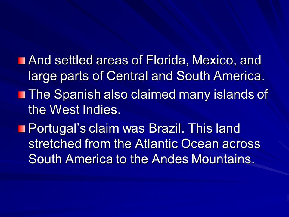 And settled areas of Florida, Mexico, and large parts of Central and South America.