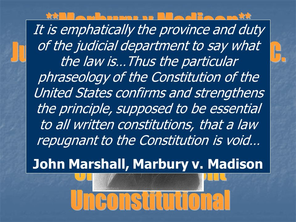 john marshals principles Think old supreme court cases don't relate to your life today under the  leadership of chief justice john marshall, the supreme court made many.