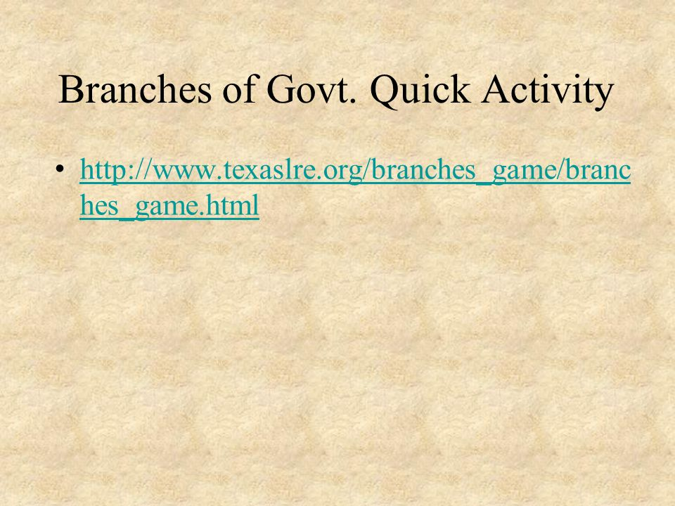 Branches of Govt. Quick Activity