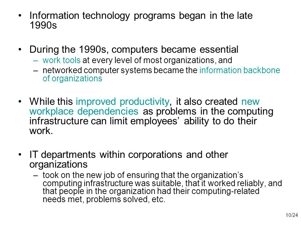 Information technology programs began in the late 1990s