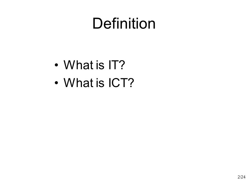 Definition What is IT What is ICT