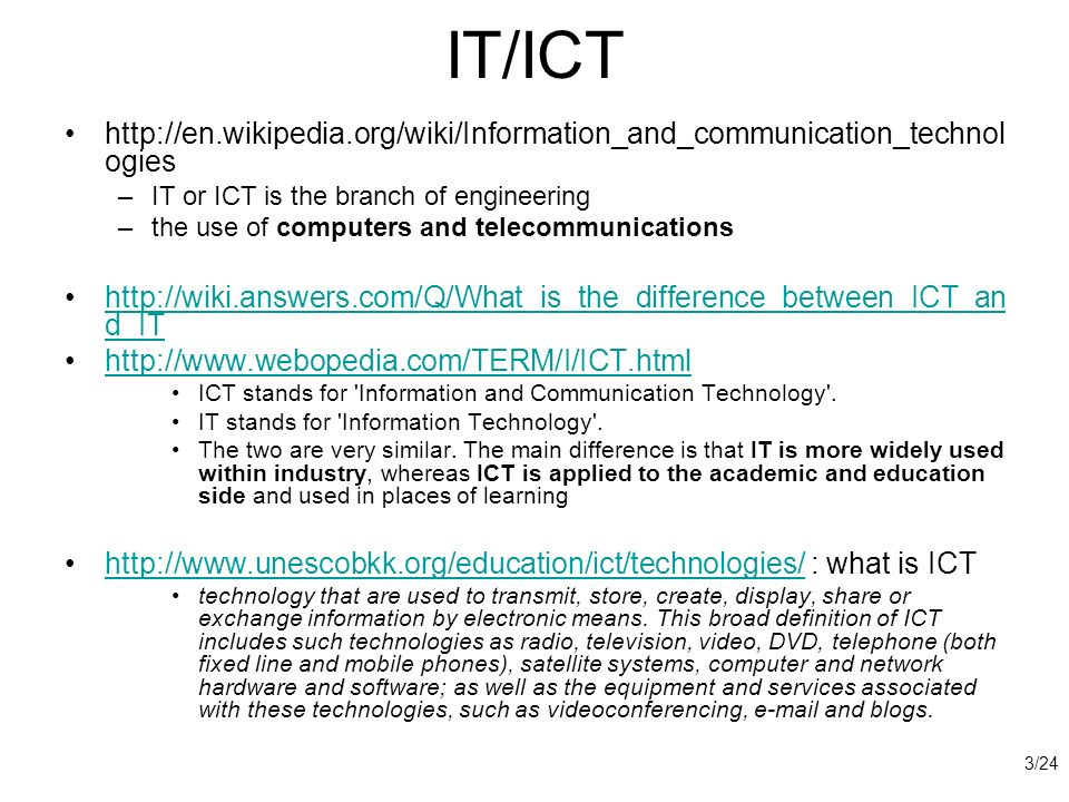 IT/ICT   IT or ICT is the branch of engineering.