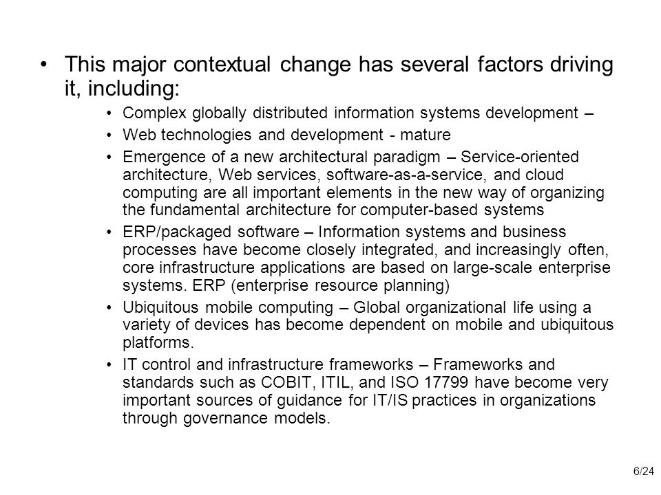 This major contextual change has several factors driving it, including: