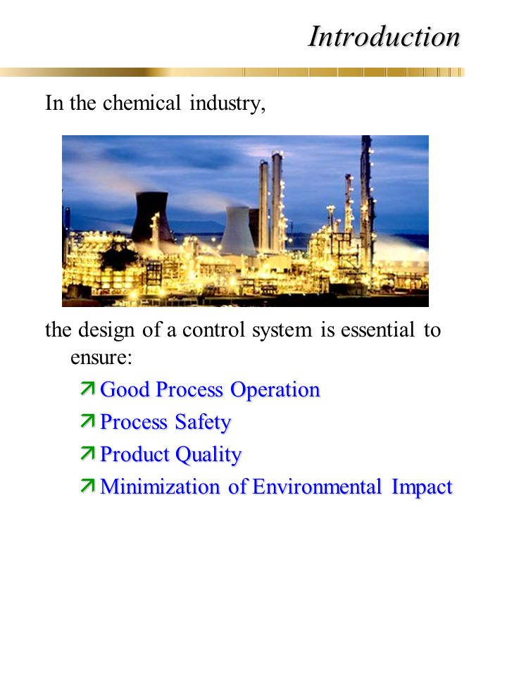 introduction to chemical process industries Knowledge of various materials used in chemical processes, their properties and   process instrumentation in process industry - introduction to chemical.