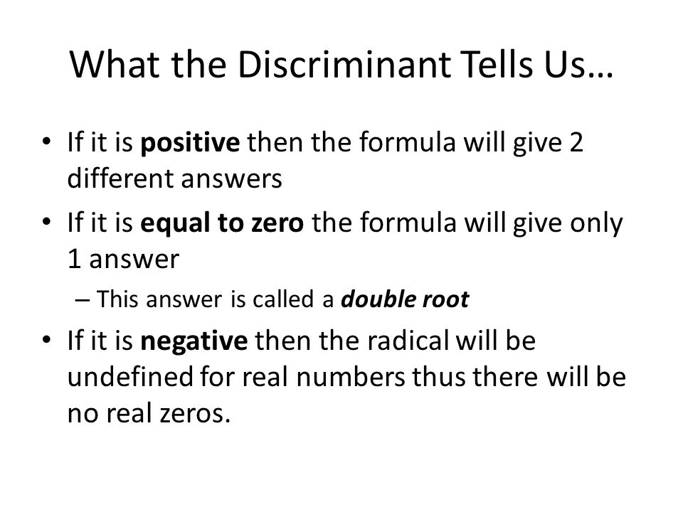 What the Discriminant Tells Us…