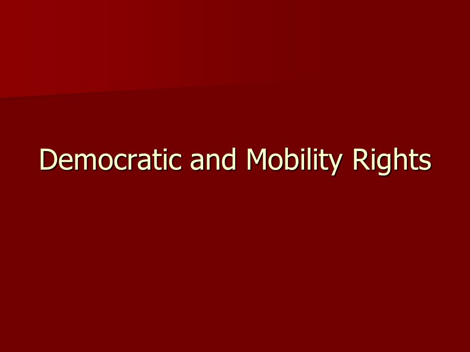 Democratic and Mobility Rights
