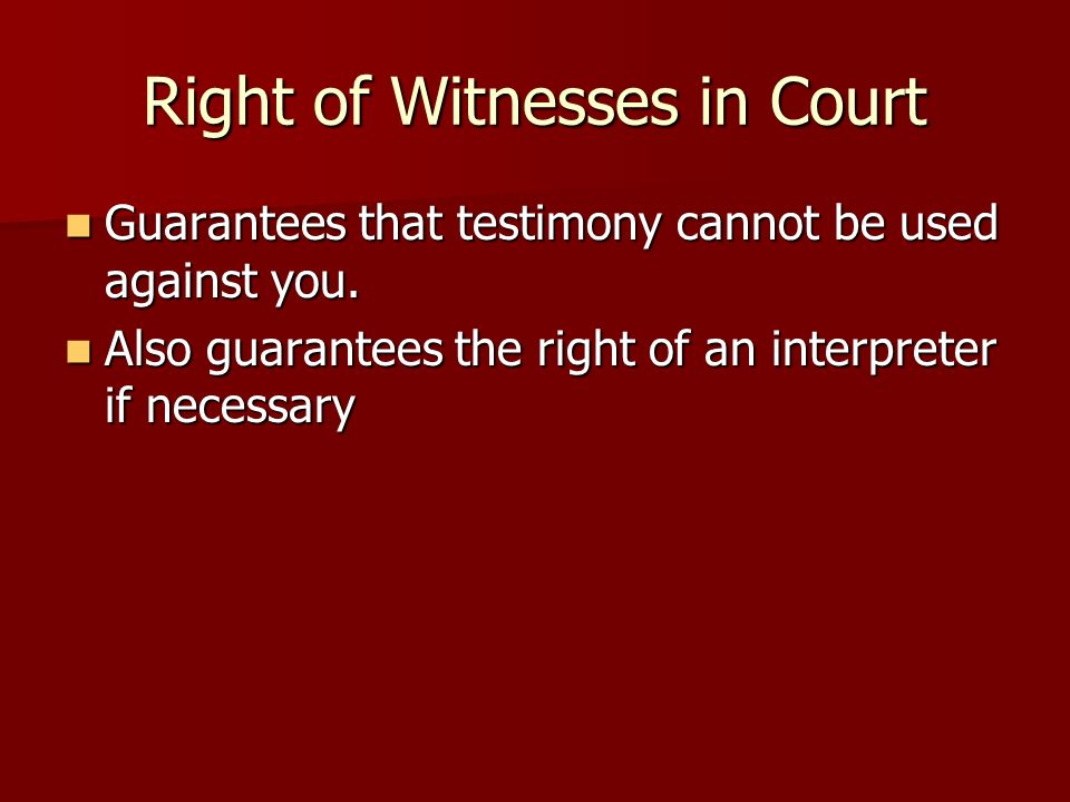 Right of Witnesses in Court