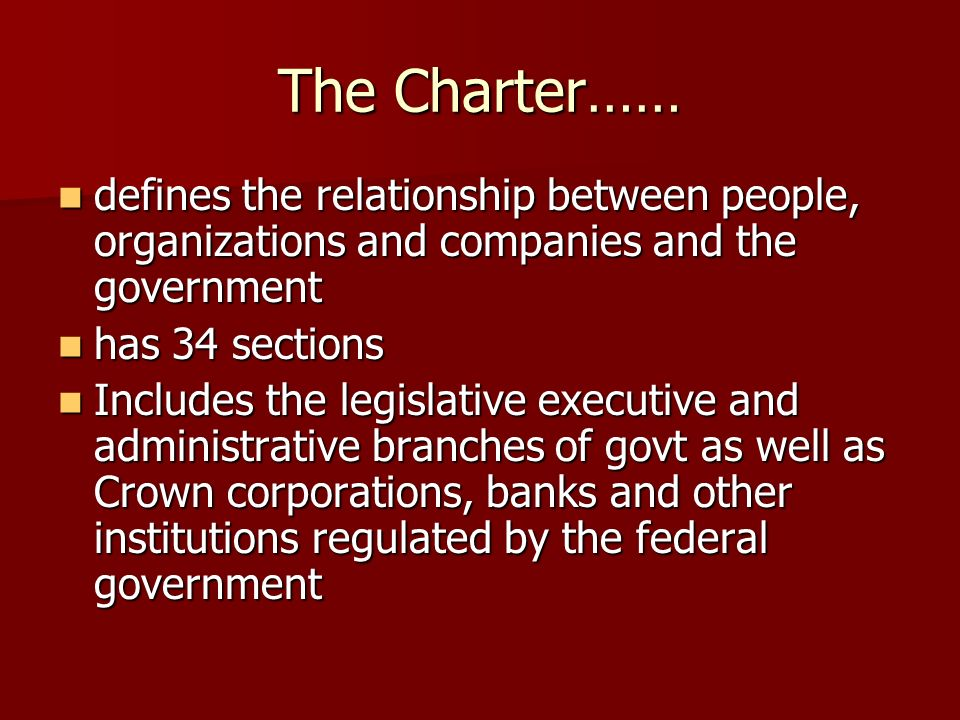 The Charter…… defines the relationship between people, organizations and companies and the government.