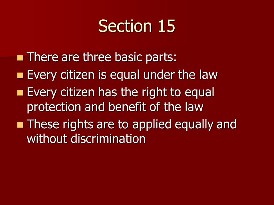Section 15 There are three basic parts: