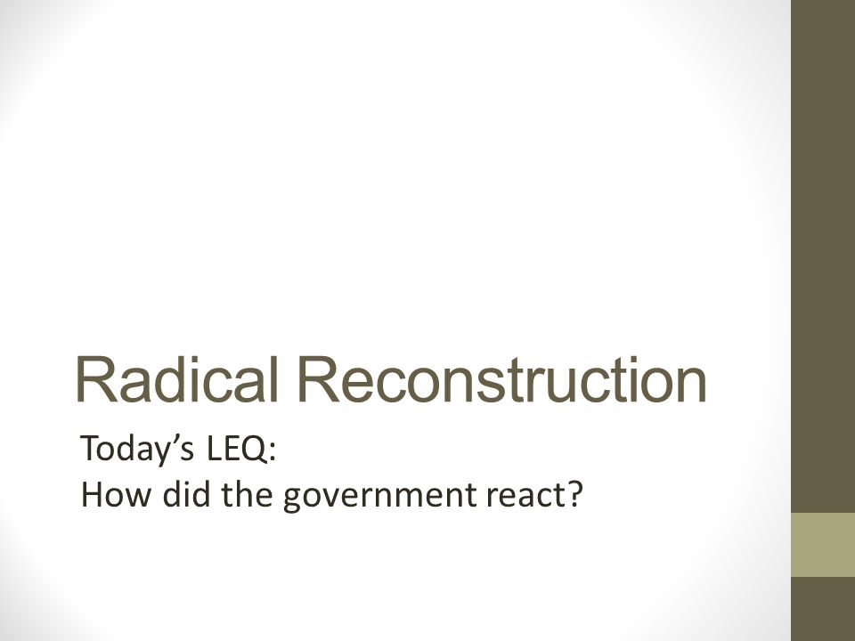 radical recontruction The role of radical republicans in the history of the united states of america.