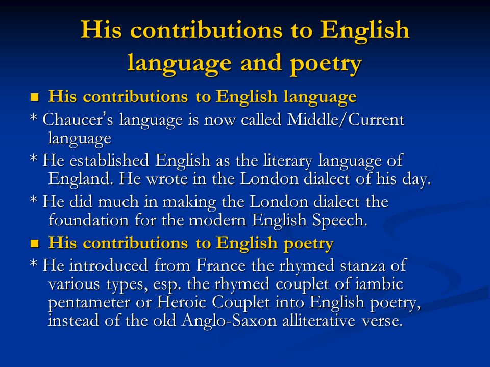 His contributions to English language and poetry