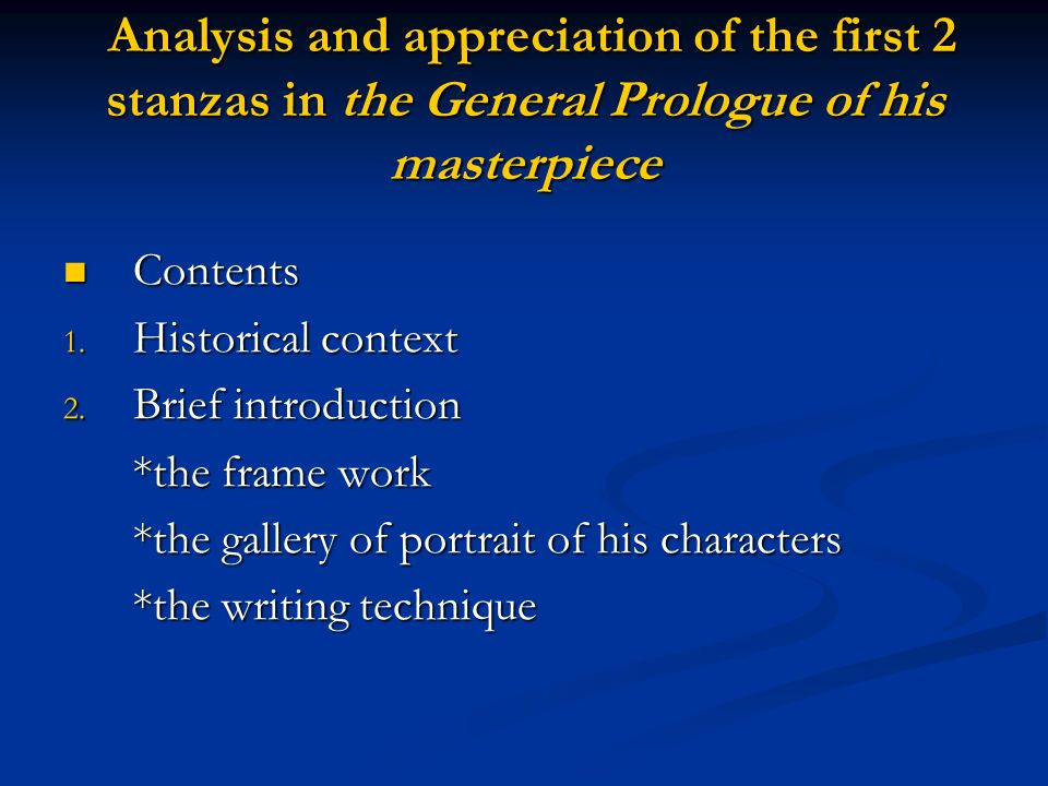 Analysis and appreciation of the first 2 stanzas in the General Prologue of his masterpiece