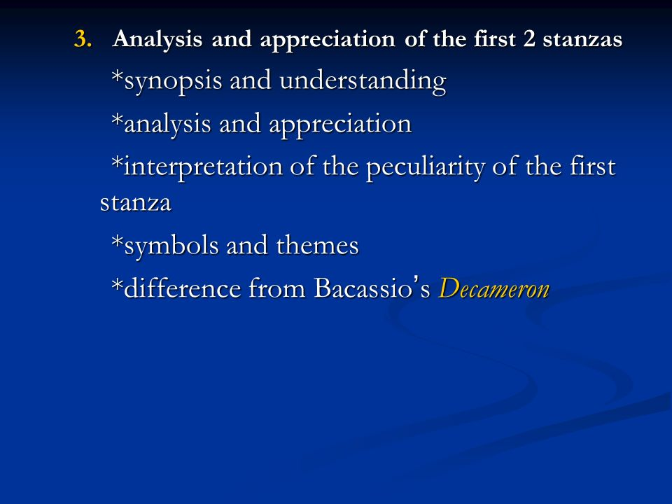 *synopsis and understanding *analysis and appreciation