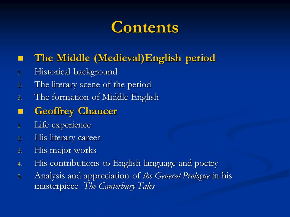Contents The Middle (Medieval)English period Geoffrey Chaucer