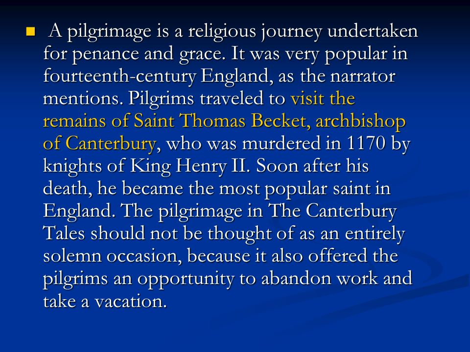 A pilgrimage is a religious journey undertaken for penance and grace