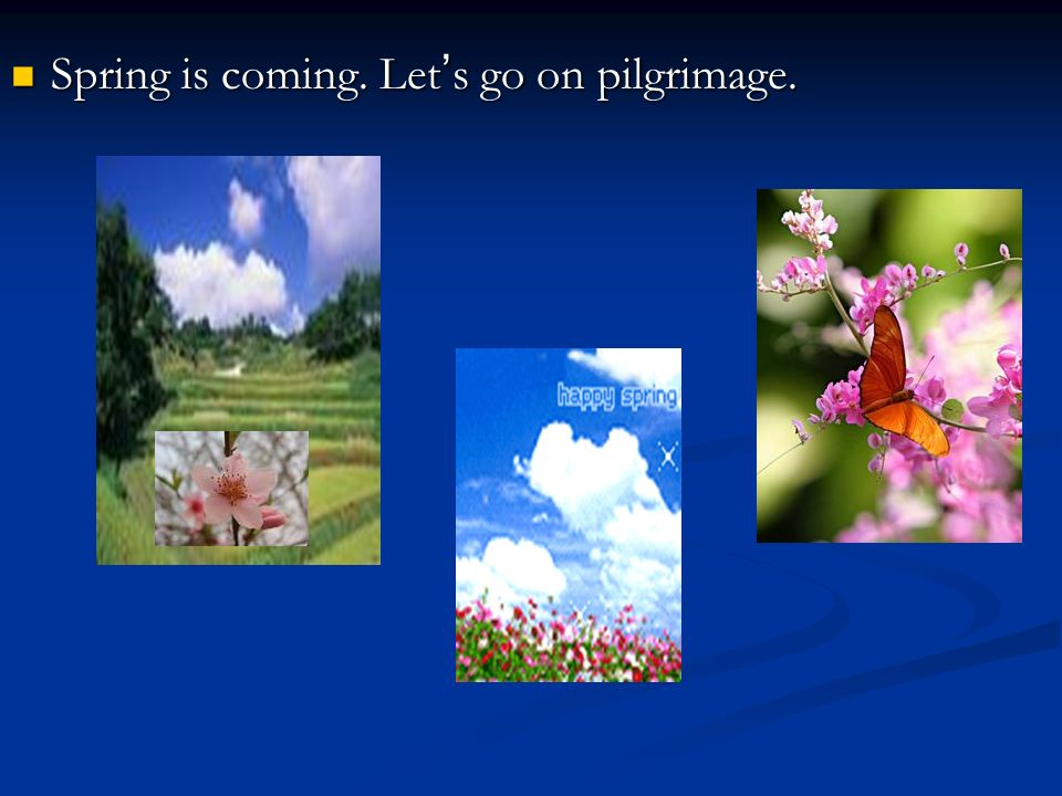 Spring is coming. Let's go on pilgrimage.