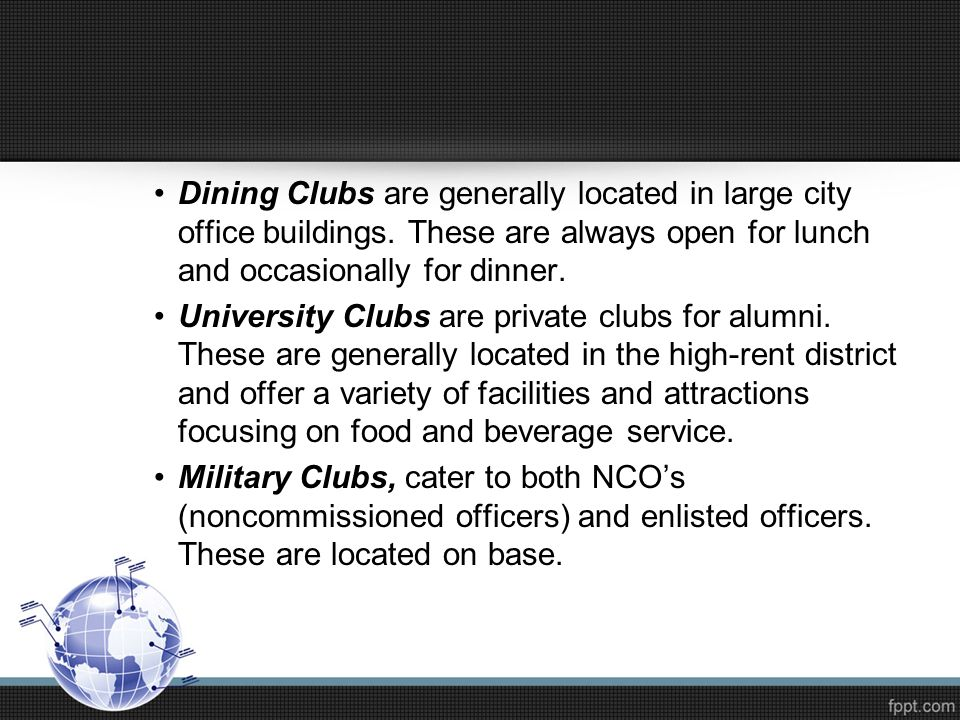 Dining Clubs are generally located in large city office buildings