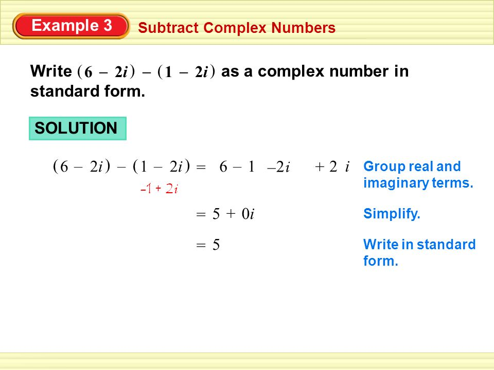 Write as a complex number in standard form. 2i 6 ( – 1