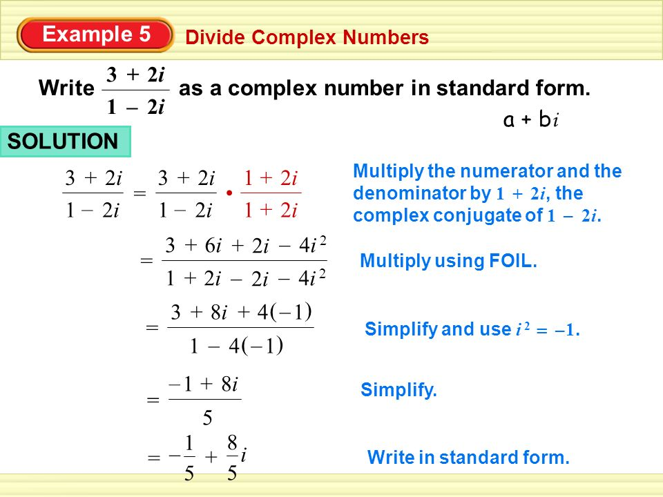 Write as a complex number in standard form. 2i – a + bi SOLUTION