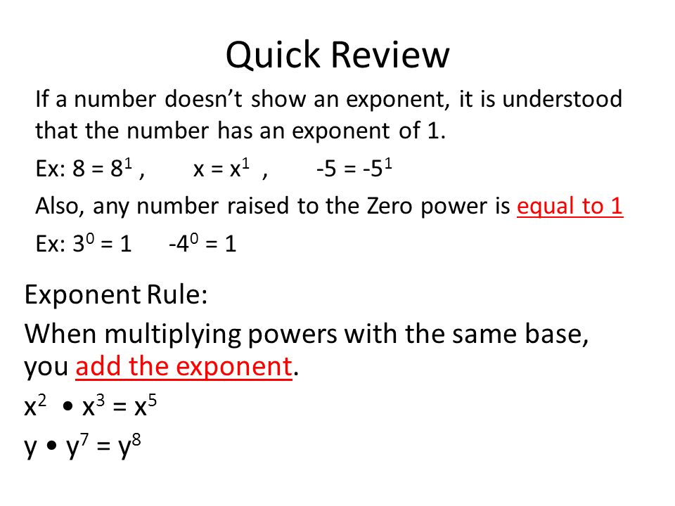 Quick Review Exponent Rule:
