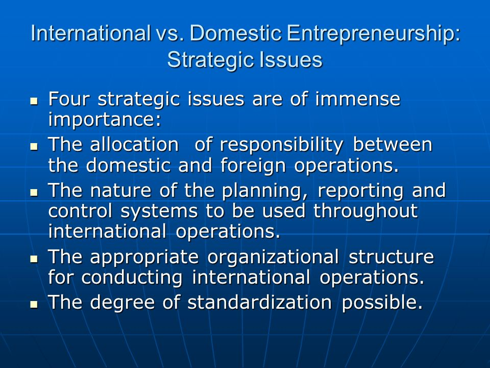 International vs. Domestic Entrepreneurship: Strategic Issues