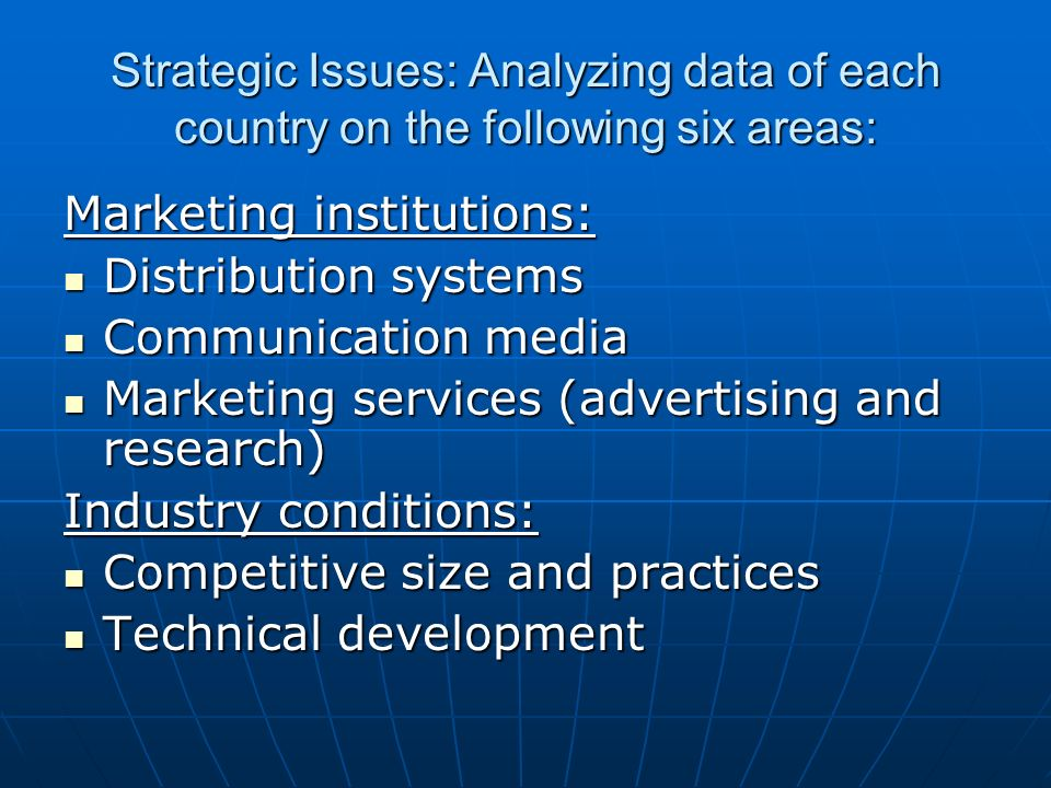 Strategic Issues: Analyzing data of each country on the following six areas: