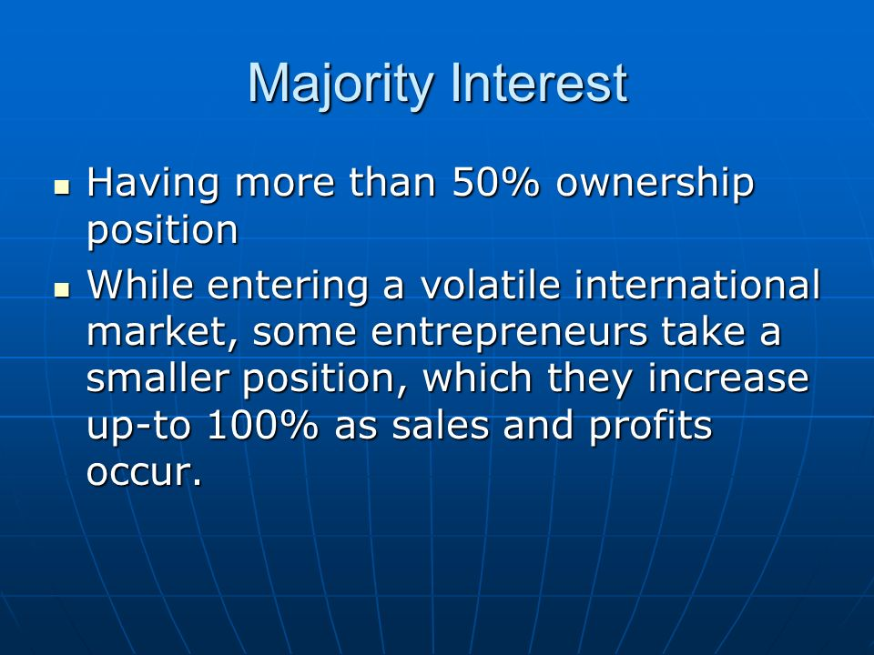 Majority Interest Having more than 50% ownership position