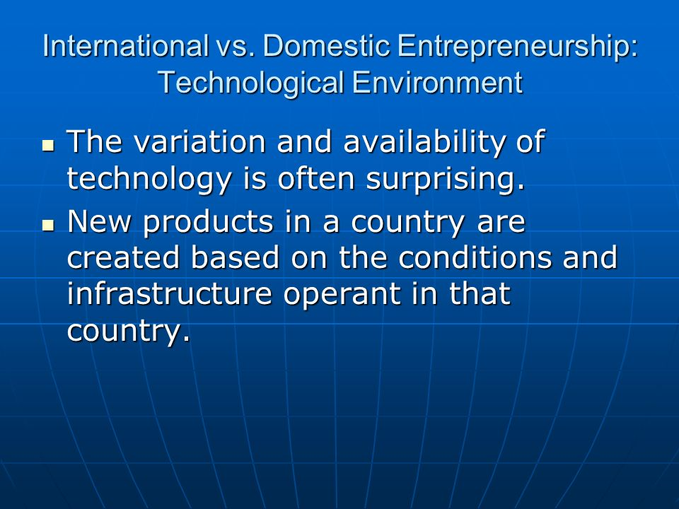 International vs. Domestic Entrepreneurship: Technological Environment