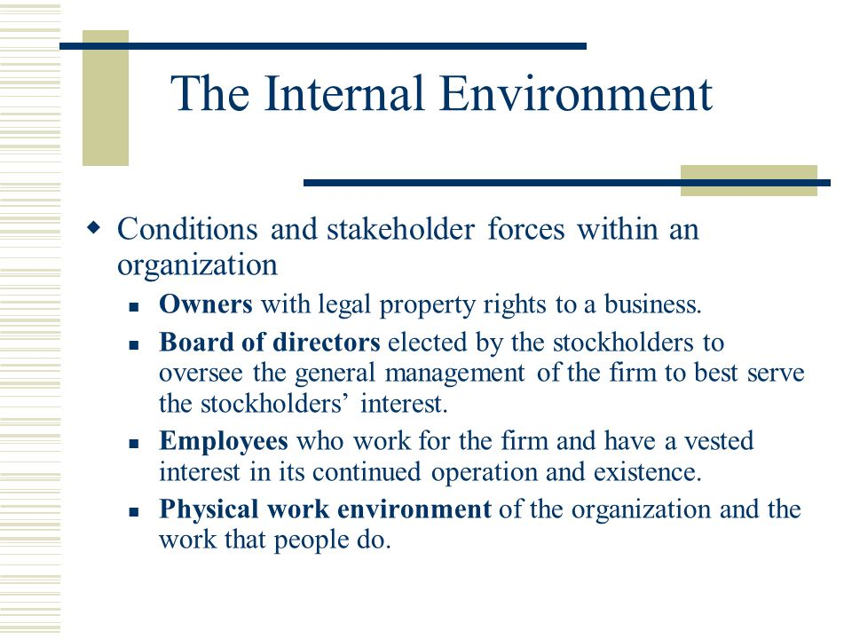 organizations general task and internal environments The general environment of an organization refers to a range of factors or forces outside an organization that may influence the performance and operation of a business when compared to a firm's task environment, the impact of these dimensions is less direct.