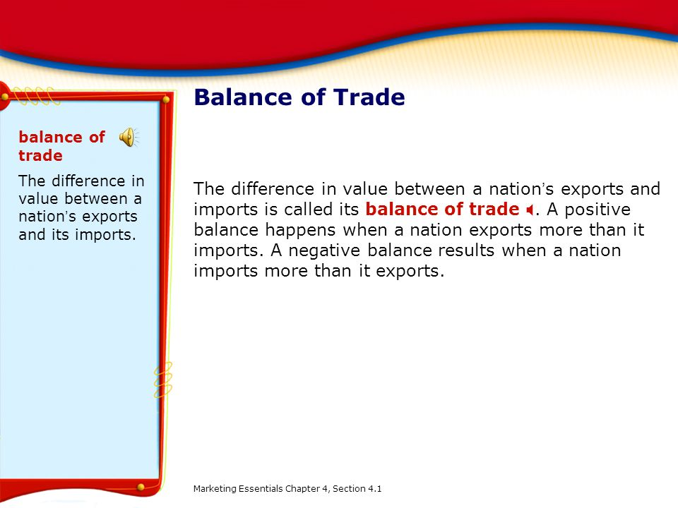 Balance of Trade balance of trade. The difference in value between a nation's exports and its imports.