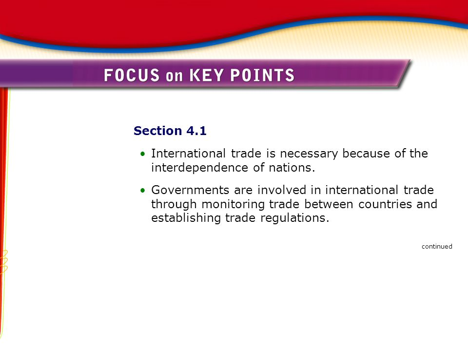 Section 4.1 International trade is necessary because of the interdependence of nations.