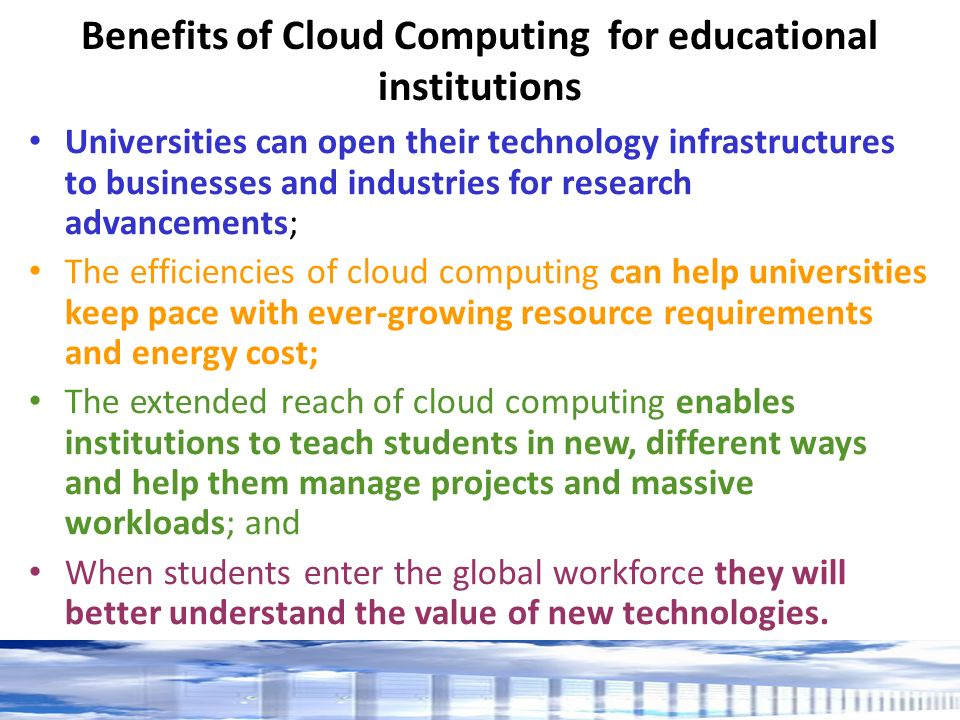 cloud computing in educational institutions The safety, stability, and ease-of-use of cloud computing in education is resulting  in widespread adoption in educational institutions.