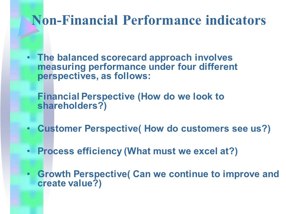 non financial indicators Financial goals drive higher profits, but non-financial company objectives also aid in improving the company as a whole the non-financial improvements.