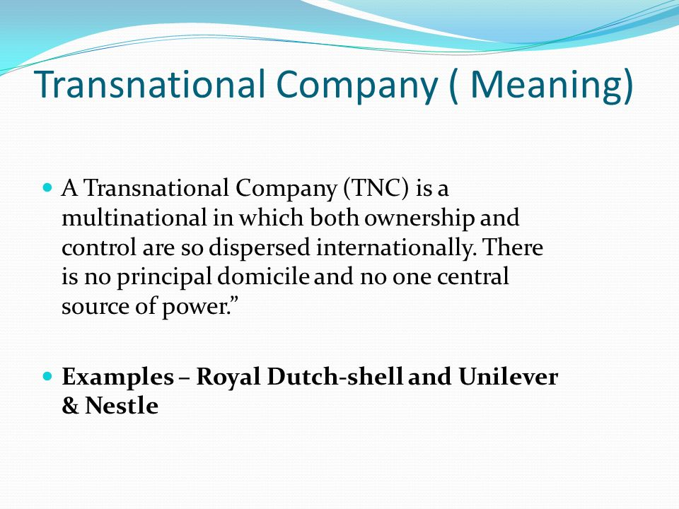 a transnational corporation Transnational corporations are powerful: they manufacture, market, and distribute their goods across the globe unsurprisingly, they hold massive power over people.