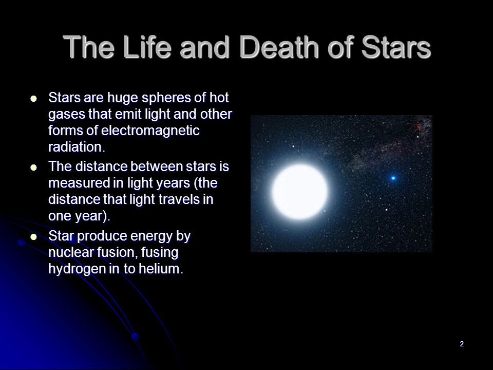 the universe life and death of The universe: life & death of a star key the universe: life & death of a star key forces of gravity 1 how many stars are in our galaxy / 400 billion in our galaxy (time stamp: 1:35.