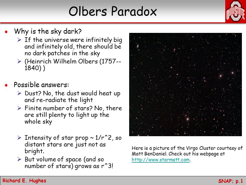 Olbers Paradox Why is the sky dark? Possible answers: