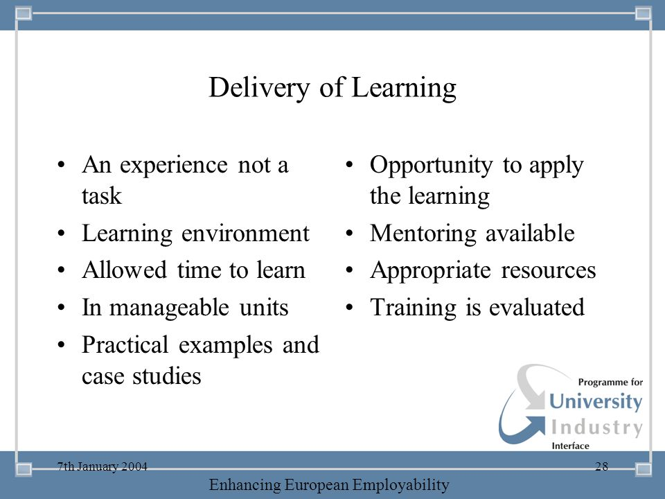Delivery of Learning An experience not a task Learning environment